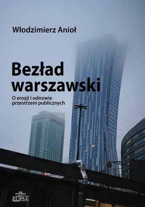 Bezład warszawski. O erozji i odnowie - okładka książki
