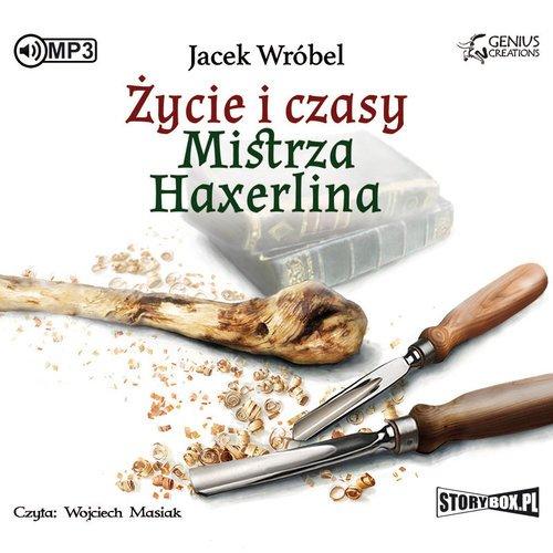 Życie i czasy mistrza Haxerlina - pudełko audiobooku