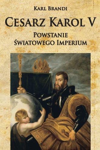 Cesarz Karol V. Powstanie światowego - okładka książki