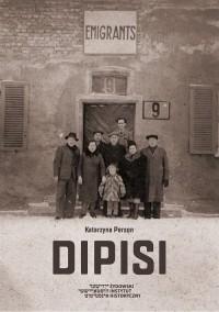 Dipisi. Żydzi polscy w amerykańskiej - okładka książki
