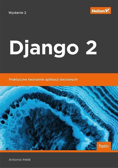 Django 2. Praktyczne tworzenie - okładka książki