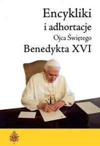 Encykliki i adhortacje Benedykta - okładka książki