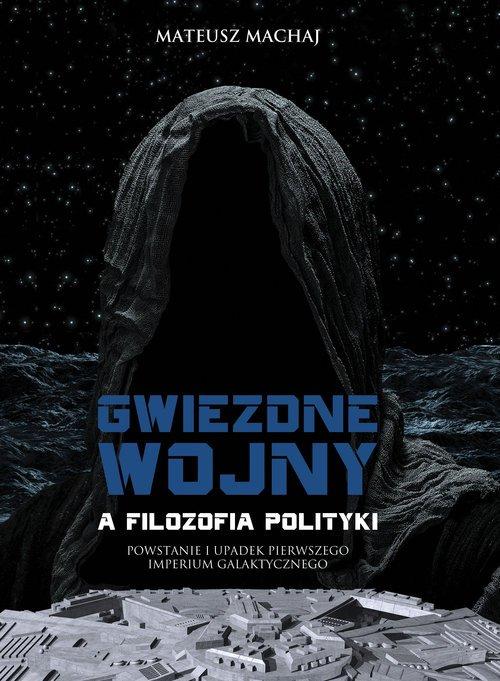Gwiezdne wojny a filozofia polityki - okładka książki