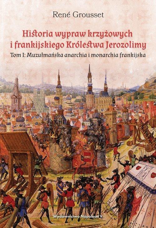 Historia wypraw krzyżowych i frankijskiego. - okładka książki