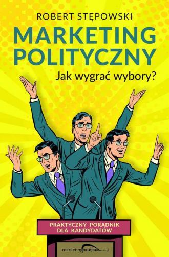 Marketing polityczny. Jak wygrać - okładka książki