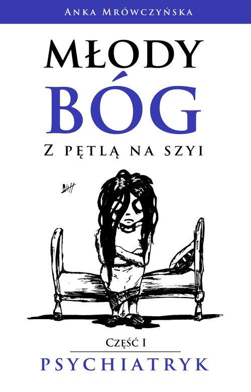 Młody bóg z pętlą na szyi. Psychiatryk - okładka książki
