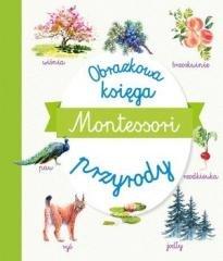 Montessori. Obrazkowa księga przyrody - okładka książki