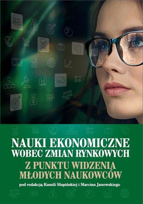 Nauki ekonomiczne wobec zmian rynkowych - okładka książki
