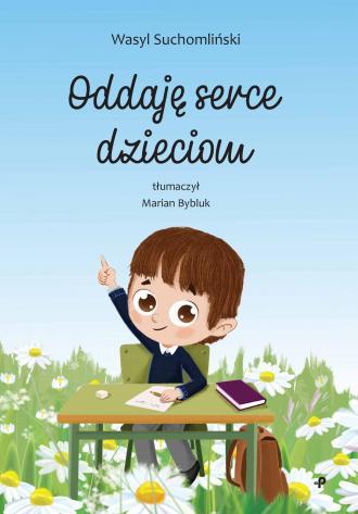 Oddaję serce dzieciom - okładka książki