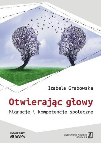 Otwierając głowy. Migracje i kompetencje - okładka książki