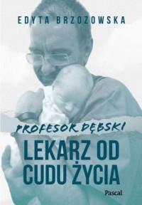 Profesor Dębski. Lekarz od cudu - okładka książki