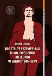 Robotnicy przemysłowi w województwie - okładka książki