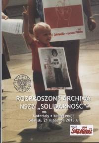 Rozproszone archiwa NSZZ Solidarność. - okładka książki