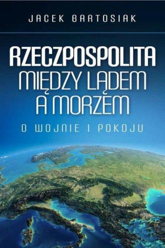 Rzeczpospolita między lądem a morzem. - okładka książki