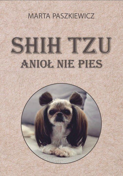 Shih tzu anioł nie pies - okładka książki