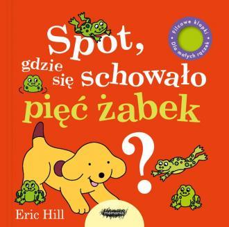 Spot, gdzie się schowało pięć żabek? - okładka książki