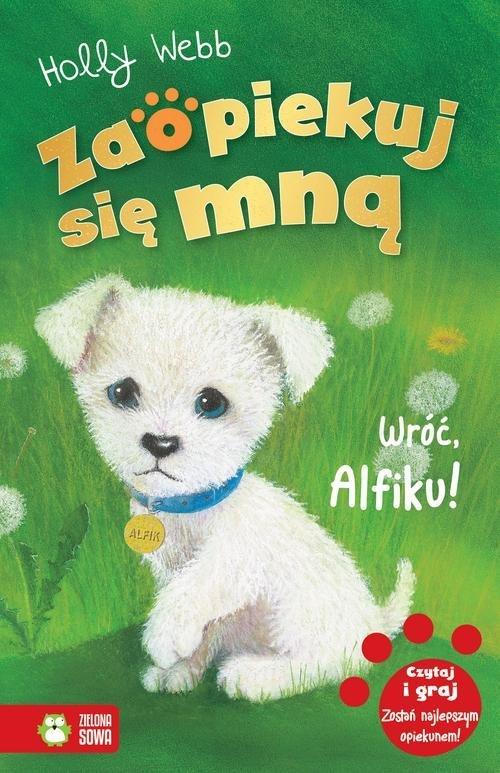 Zaopiekuj się mną Wróć Alfiku! - okładka książki