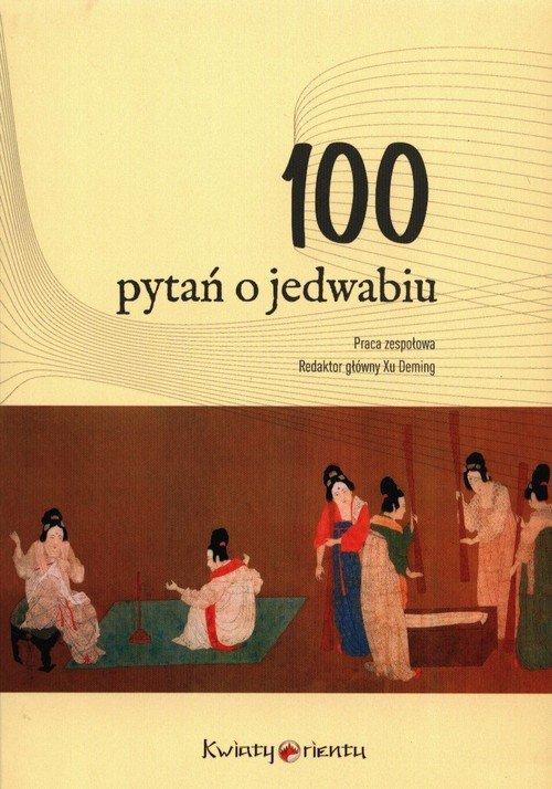 100 pytań o jedwabiu - okładka książki
