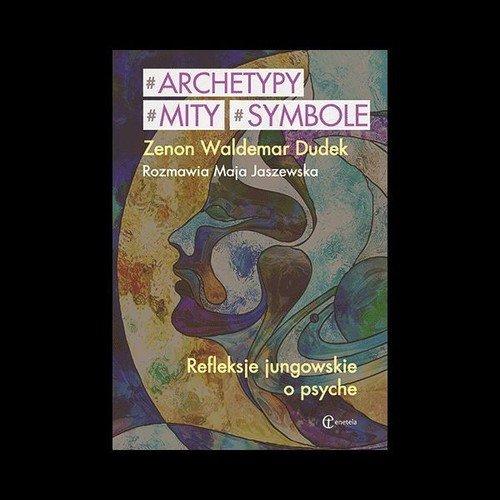 Archetypy mity symbole. Refleksje - okładka książki