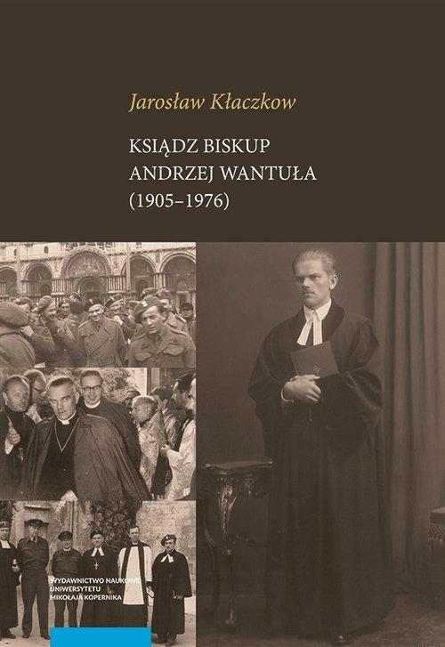 Ksiądz biskup Andrzej Wantuła (1905-1976) - okładka książki