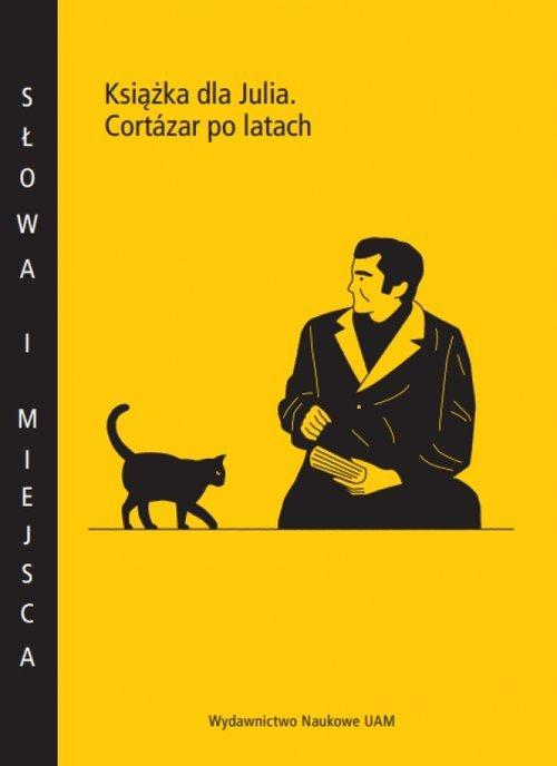 Książka dla Julia. Cortázar po - okładka książki