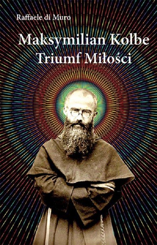 Maksymilian Kolbe, triumf miłości - okładka książki