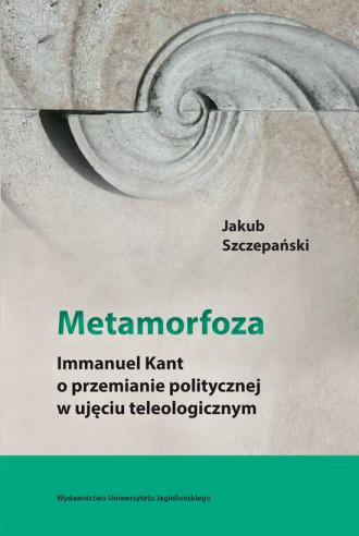 Metamorfoza. Immanuel Kant o przemianie - okładka książki