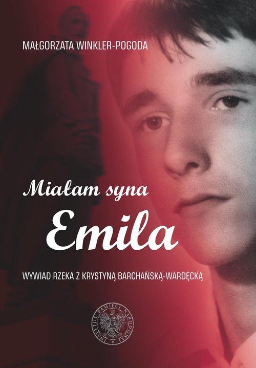 Miałam syna Emila. Wywiad rzeka - okładka książki