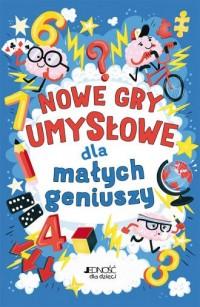 Nowe gry umysłowe dla małych geniuszy - okładka książki