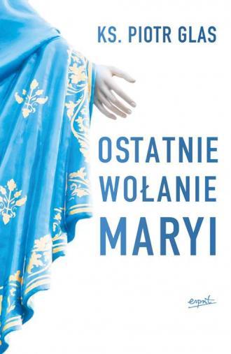 Ostatnie wołanie Maryi - okładka książki