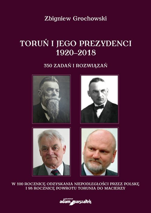 Toruń i jego prezydenci 1920-2018 - okładka książki