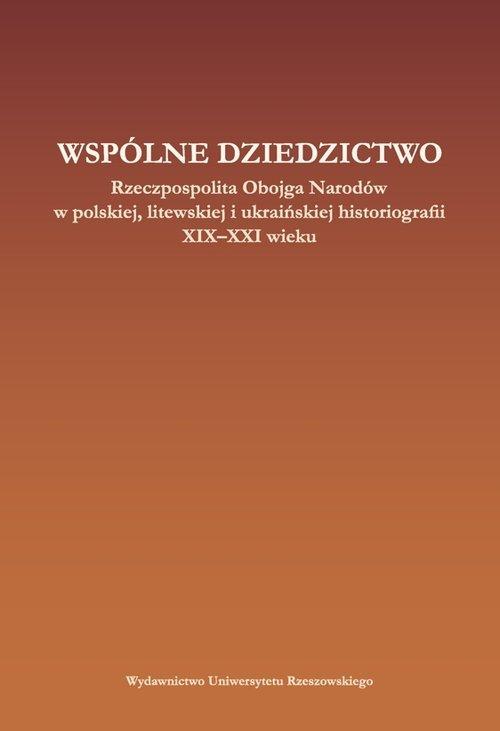 Wspólne dziedzictwo Rzeczpospolita - okładka książki