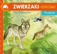Zwierzaki-Dzieciaki. Puszcza - okładka książki