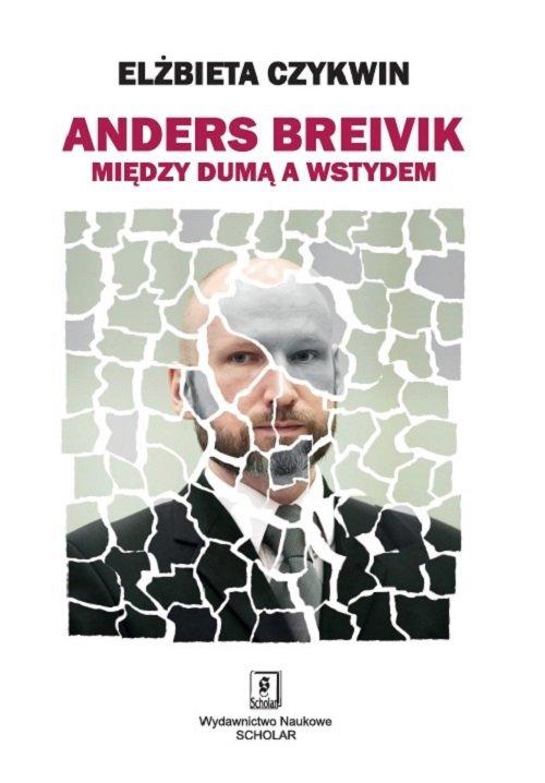 Anders Breivik. Między dumą a wstydem - okładka książki