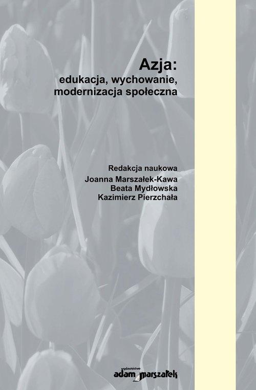 Azja: edukacja, wychowanie, modernizacja - okładka książki