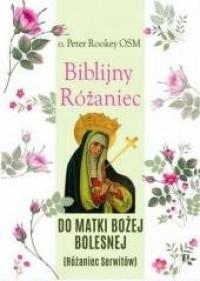 Biblijny różaniec Matki Bożej Bolesnej - okładka książki