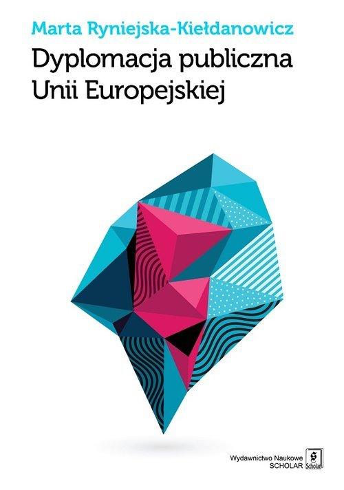 Dyplomacja publiczna Unii Europejskiej - okładka książki