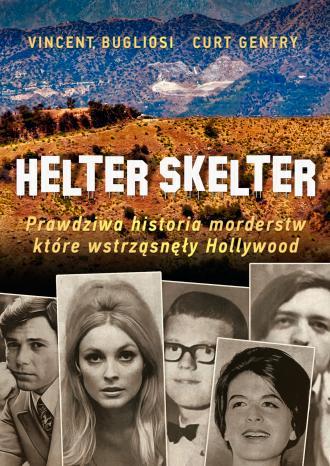 Helter Skelter Prawdziwa historia - okładka książki