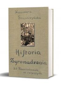Historia Zgromadzenia Sióstr Franciszkanek - okładka książki