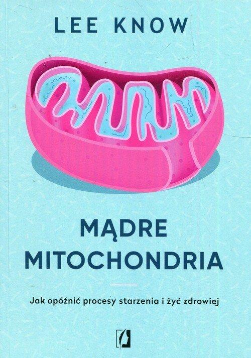 Mądre mitochondria. Jak opóźnić - okładka książki
