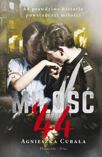 Miłość`44. 44 prawdziwe historie - okładka książki