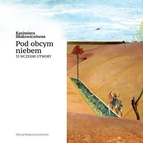 Pod obcym niebem. 33 wczesne utwory - okładka książki