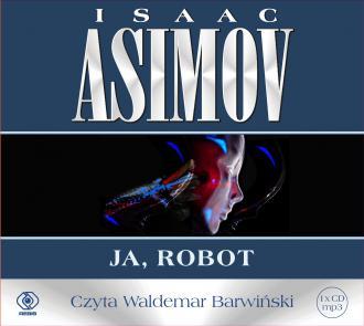 Roboty. Ja robot. Tom 1 (audio) - okładka książki