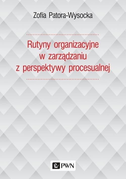 Rutyny organizacyjne w zarządzaniu - okładka książki