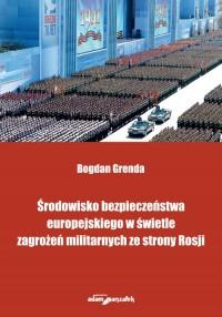 Środowisko bezpieczeństwa europejskiego - okładka książki