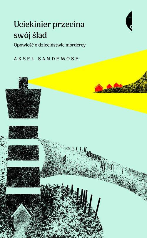Uciekinier przecina swój ślad. - okładka książki