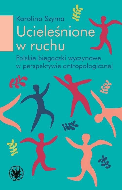Ucieleśnione w ruchu. Polskie biegaczki - okładka książki
