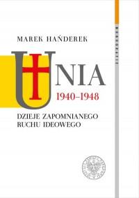 Unia 1940-1948. Dzieje zapomnianego - okładka książki