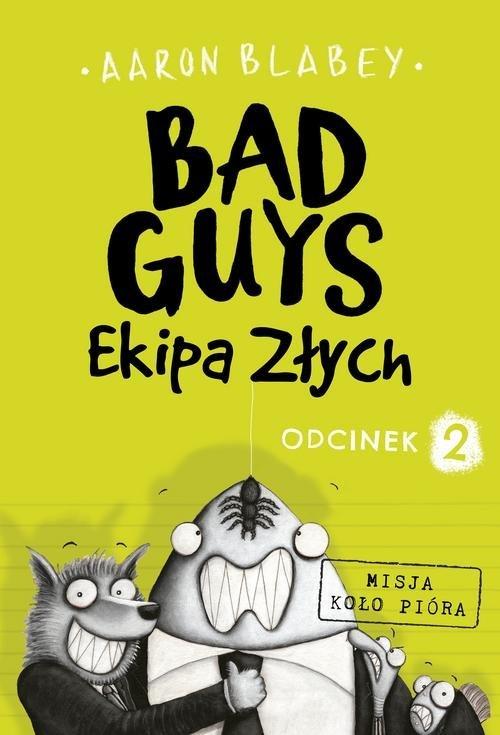 Bad Guys. Ekipa Złych Odcinek 2 - okładka książki