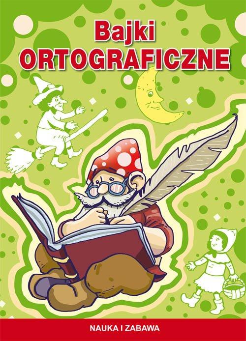 Bajki ortograficzne - okładka książki